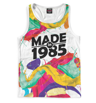 Made in 1985