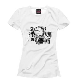Женская футболка Stop Smoking Start VAping