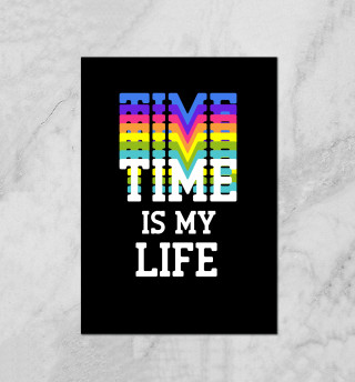 Time is my life