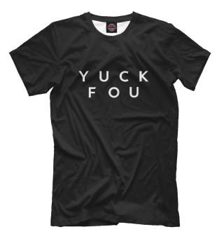 Мужская футболка Yuck Fou
