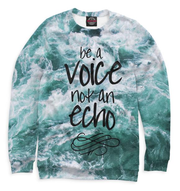 Мужской свитшот с изображением Be a Voice - Not an Echo цвета Белый