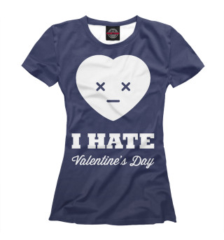 I hate Valentines day