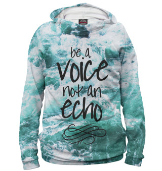 Be a Voice - Not an Echo