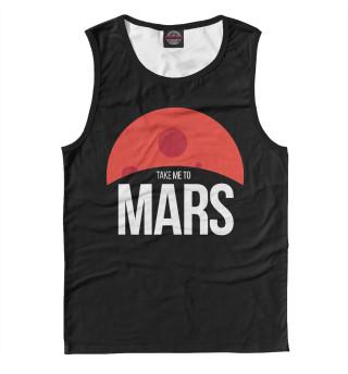 Мужская майка Отвези меня на Марс