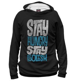 Мужское худи Stay Hungry Stay Foolish
